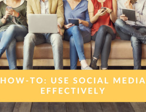 How-To: Use Social Media Effectively