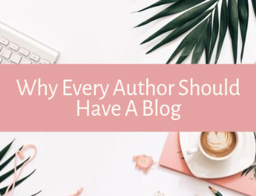Why Every Author Should Have A Blog