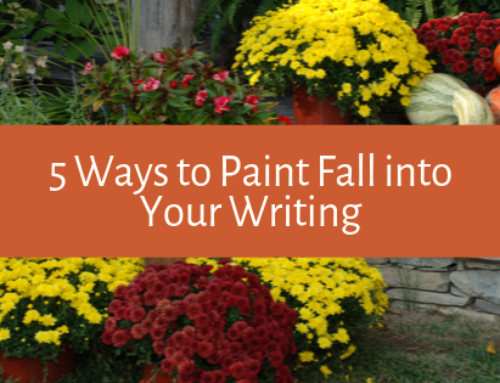 5 Ways to Paint Fall into Your Writing